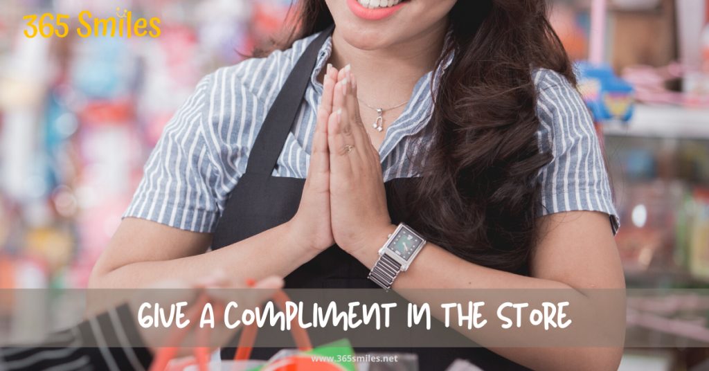 GIve a compliment in the store