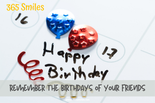 Find a system to remember the birthdays of your friendsb