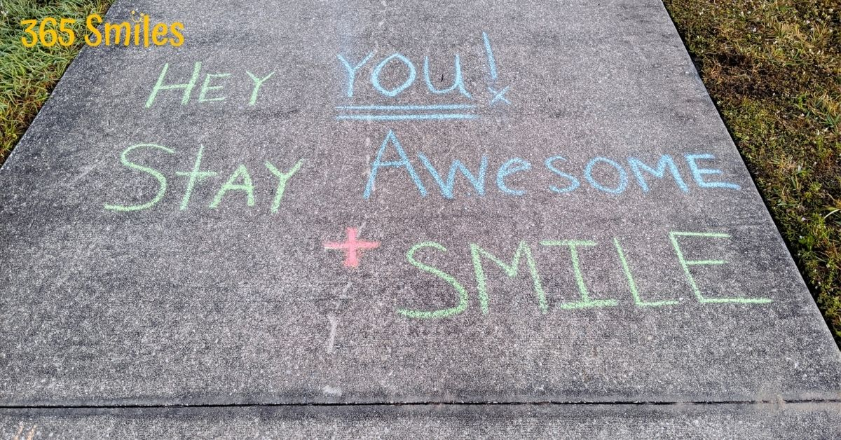 Writ a positive message on your sidewalk